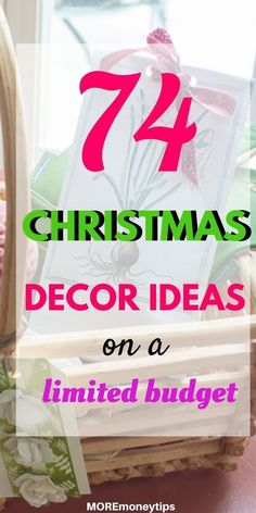 Get 74 fresh ideas to decorate your home for Christmas on a limited budget. Save on your Christmas decor now. MOREmoneytips.com #christmas #christmasdecor #diy #festivedecor