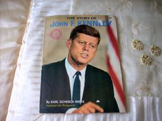 The Story Of John F Kennedy-By Earl Schenk Miers 1964