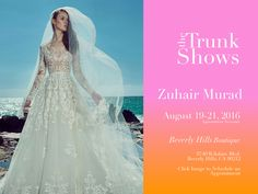 Experience Zuhair Murad wedding dresses at Panache Bridal Beverly Hills, Aug 19-21! Click to schedule a bridal appointment.