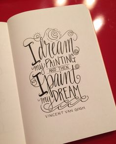 Lettering Lately blog  Lettering,inspirational,quotes,Van Gogh,painting,dream,book,font,dream.