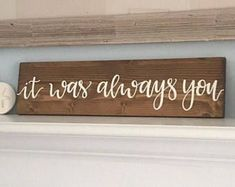 Wedding sign, wedding decor, home decor sign, marriage sign, love sign, wood sign, it was always you sign, wood sign, wooden sign, rustic