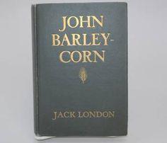 John Barleycorn by Jack London 1913 First Edition 1st Printing Hardcover Book