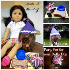 : Make It Monday- American Girl 18 Doll Party Set for Dolls Dog American Girl Accessories, Baby Doll Accessories, Ag Dolls, Girl Dolls, American Girl Crafts, Doll Party, Doll Patterns, Clothes Patterns, Doll Crafts