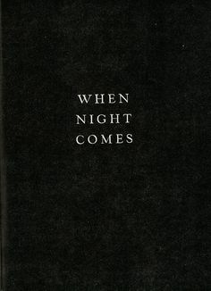 WHEN NIGHT COMES