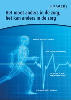 Het moet anders in de zorg. Het kan anders in de zorg. Over de hindernissen en drempels bij de implementatie van medische innovaties in Nederland.  http://www.nefemed.nl/attachments/007_Nefemed%20Zwart-wit%20boek.pdf