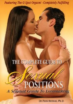 The Complete Guide To Sexual Positions  Directed by Body Mind & Intimacy---->>>>Experimenting with sexual positions will add excitement to your sex life and help satisfy other physical needs, such as more stimulation of the clitoris, deeper penetration and prolonged intercourse. Discover how to locate the amazing G-Spot and learn to experience a whole body Grafenberg Orgasm. Also, learn how to use oral stimulation to escalate your partner's pleasure.