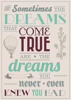 dreams, posted by janice.christensen-dean via indulgy.com