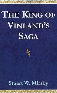 The King of Vinland's Saga, Stuart W. Mirsky