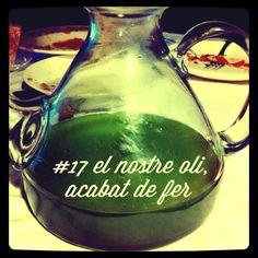 #17 el nostre oli, acabat de fer