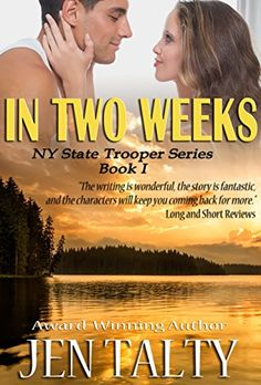 In Two Weeks (New York State Trooper Series Book 1) by [Talty, Jen]