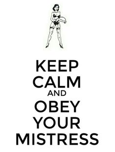 Keep calm and obey your Mistress Mark Shavick :) Female Led Marriage, Marriage Advice, Mistress Quotes, Collars Submissive, Femdom Captions, Naughty Quotes, Female Supremacy, Sissy Maid, Dominatrix