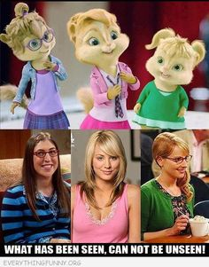funny caption big bang theory girls look just like chipmunks alvin girl