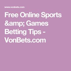Free Online Sports & Games Betting Tips - VonBets.com
