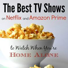 The Best TV Shows on Netflix and Amazon Prime to Watch When You're Home Alone