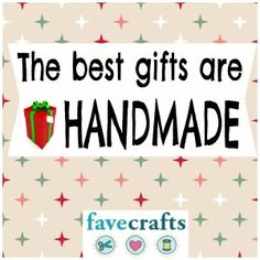 The best gifts are handmade