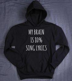 My Brain Is 80% Song Lyrics Slogan Hoodie by HyperWaveFashion Tumblr  Sweatshirts, Hooded Sweatshirts 1f004902a2