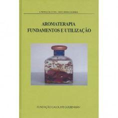 Aromaterapia Fundamentos e Utilização