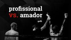 PROFISSIONAL vs. AMADOR #HSmind