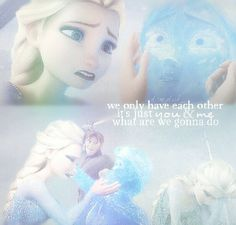 "When Anna was frozen the only thing that could have made it better is if Elsa sang ""Do you want to build a snow man?"""