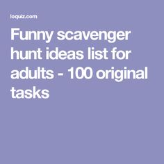 Funny scavenger hunt ideas list for adults - 100 original tasks