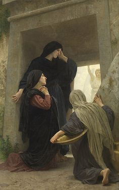 Bouguereau William Adolphe.  Mary and other women went to the tomb early in the morning with incense and cloths to prepare Jesus'body, but were astonished by an angel guarding the tomb. The part I don't like are the phony pious hand claspings.