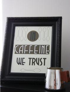 A4 Kitchen Print  In Caffeine We Trust by Kookery on Etsy, $12.00