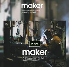 maker - A Documentary Film on the Maker Movement #Make #Maker