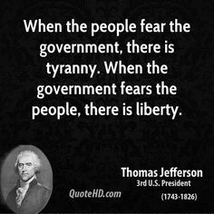 """""""When the people fear the government there is tyranny, when the government fears the people there is liberty"""" Thomas Jefferson 3rd US Prez. Vote, Support https://Donate.aamaadmiparty.org/ AamAadmiParty, #AAP"""