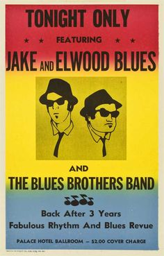 "The Blues Brothers... I've got this poster as a shirt! There were some great R&B musicians in this ""band""!"