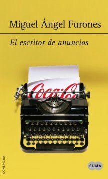 El Escritor de anuncios / Miguel Ángel Furones