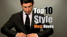 Top 10 Men's Style Must Haves   Men's Style Staples