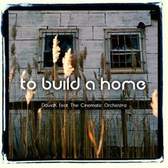 To Build a Home - Cinematic Orchestra free piano sheet music and downloadable PDF.