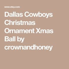 Dallas Cowboys Christmas Ornament Xmas Ball by crownandhoney