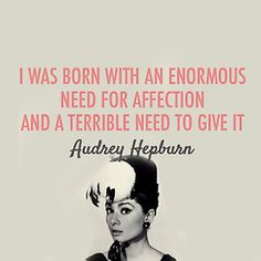 I'm starting to think I'm the reincarnated Audrey Hepburn Quotable Quotes, Sad Quotes, Quotes To Live By, Life Quotes, Needy Quotes, Sad Sayings, Daily Quotes, Inspirational Quotes For Kids, Great Quotes