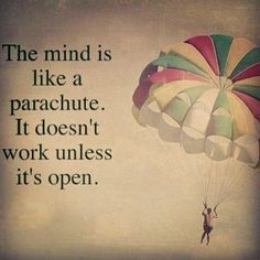The mind is like a parachute. It doesn't world unless it is open #inspiringquotes #wordstoliveby #wordsofwisdom #motivation