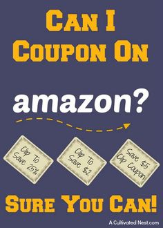 Can You Coupon On Amazon? Sure You Can! How to save money on Amazon purchases by using coupons.