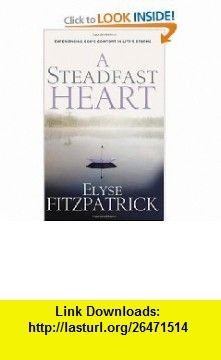 A Steadfast Heart Experiencing Gods Comfort in Lifes Storms [With CD] (9780875527475) Elyse Fitzpatrick , ISBN-10: 0875527477  , ISBN-13: 978-0875527475 ,  , tutorials , pdf , ebook , torrent , downloads , rapidshare , filesonic , hotfile , megaupload , fileserve