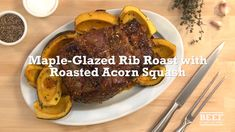 Maple-Glazed Rib Roast with Roasted Acorn Squash - Beef Up The Holidays - Rib Recipes, Roast Recipes, Cooking Recipes, Healthy Recipes, Beef Dishes, Food Dishes, Main Dishes, Poblano, Menu