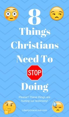 8 things Christians need to stop doing- these things are hurting our testimony.