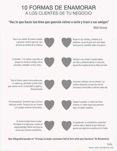 Cuando eres emprendedor es difícil captar clientes, aquí tienes 10 maneras de enamorar a tus clientes #infografia #infographic…