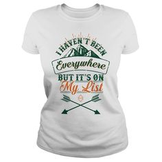My Everywhere List T-Shirts, Hoodies. SHOPPING NOW ==► https://www.sunfrog.com/Outdoor/My-Everywhere-List-White-Ladies.html?id=41382