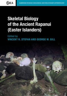 Skeletal Biology of the Ancient Rapanui (Easter Islanders) (Cambridge Studies in Biological and Evolutionary Anthropology) Disseminating what is currently known Easter Island, Weird Stories, Anthropology, Textbook, Biology, Funny Jokes, Fun Facts, Study, Humor