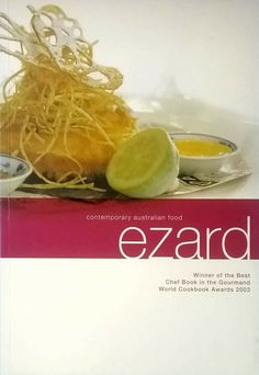 signed copy Ezard by Teage Ezard contemporary Australian food cookery paperback Sleepy Bear, Australian Food, Best Chef, Cook Books, Cabbage, Contemporary, Vegetables, Cooking, Kitchen