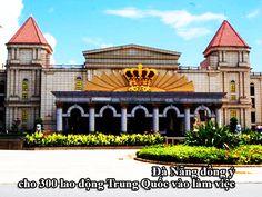 Những người bạn của Sky+: Đà Nẵng đồng ý cho 300 lao động Trung Quốc vào làm...
