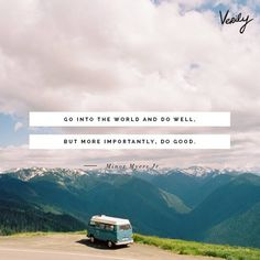 """Go out, and """"do good""""... re-pinned by www.globalgroovelife.com"""