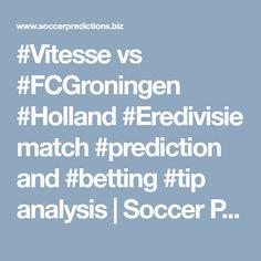 vs match and analysis Fc Groningen, Soccer Predictions, Holland, The Nederlands, The Netherlands, Netherlands