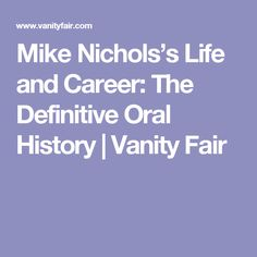 Mike Nichols's Life and Career: The Definitive Oral History | Vanity Fair