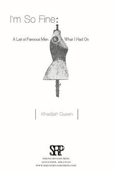 I'm So Fine: A List of Famous Men & What I Had On, Khadijah Queen - Essential Reads Every Modern Feminist Needs On Her Bookshelf  - Photos