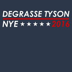 DeGrasse Tyson - Nye 2016 T-Shirts, Hoodie Jackets, Tank Tops, and V-Necks  Available Now     #Hoodie #Jacket #Tank #Engineers #EngineeringLife #TShirt #VNeck #EngineeringOutfitters #Engineering #Engineer