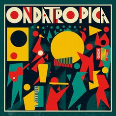 """Cover for Ondatropica- cumbia with a """"big band"""" feel it is amazing. Cover Art, Lp Cover, Vinyl Cover, Illustrations, Illustration Art, 3 Reyes, Front Cover Designs, Pochette Album, Latin Music"""